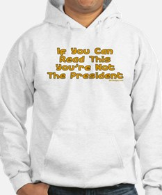 Your Not The Pres Hoodie
