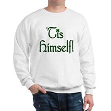 'Tis Himself! Sweatshirt