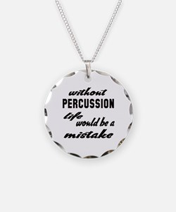 Without Percussion life woul Necklace Circle Charm