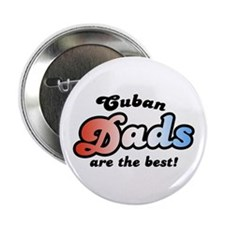 "Cuban Dads are the Best 2.25"" Button"