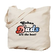 Cuban Dads are the Best Tote Bag