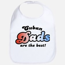 Cuban Dads are the Best Bib