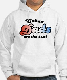 Cuban Dads are the Best Hoodie