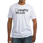 nice. naughty. Fitted T-Shirt