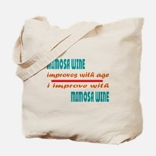 I improve with Mimosa Wine Tote Bag