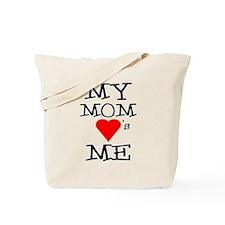 My Mom Loves Me Tote Bag