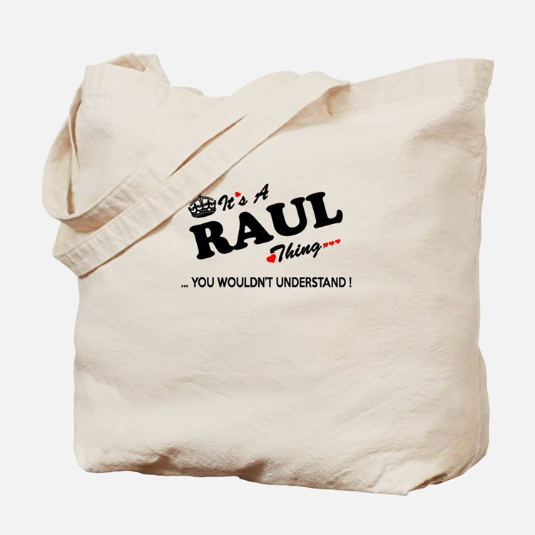 RAUL thing, you wouldn't understand Tote Bag