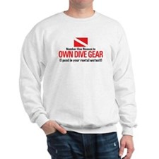 Own Dive Gear (Pee in Wetsuit) Sweatshirt