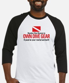 Own Dive Gear (Pee in Wetsuit) Baseball Jersey
