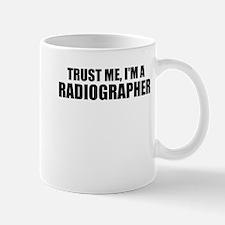 Trust Me, I'm A Radiographer Mugs