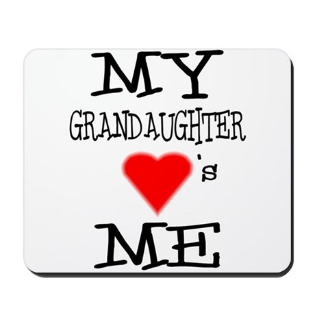 My Grandaughter Loves Me Mousepad