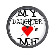 My Daughter Loves Me Wall Clock