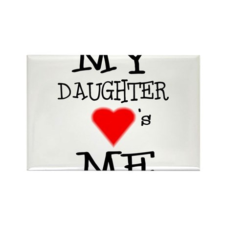 My Daughter Loves Me Rectangle Magnet