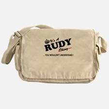 RUDY thing, you wouldn't understand Messenger Bag