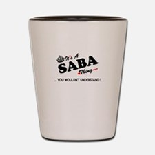SABA thing, you wouldn't understand Shot Glass