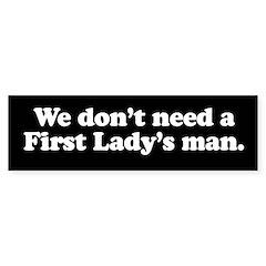 We don't need a First Layd's manBumper Bumper Sticker