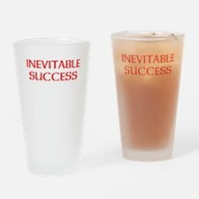 Inevitable Success Drinking Glass
