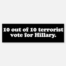Terrrorists vote for Hillary Bumper Bumper Bumper Sticker