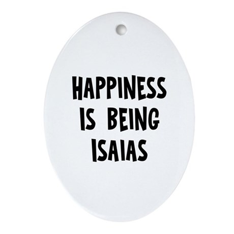 Happiness is being Isaias Oval Ornament