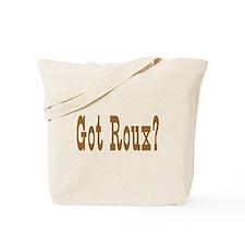 Got Roux? Tote Bag