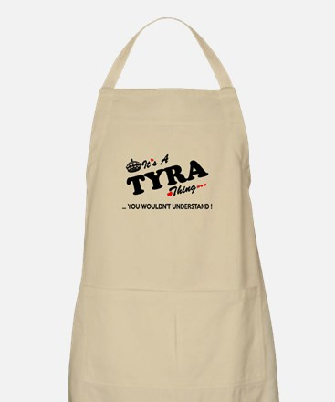 TYRA thing, you wouldn't understand Apron