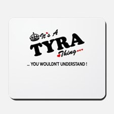 TYRA thing, you wouldn't understand Mousepad