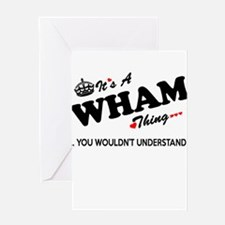 WHAM thing, you wouldn't understand Greeting Cards
