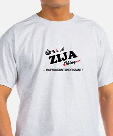ZIJA thing, you wouldn't understand T-Shirt