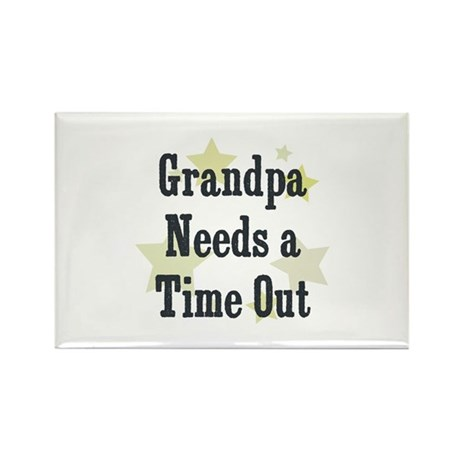 Grandpa Needs a Time Out Rectangle Magnet
