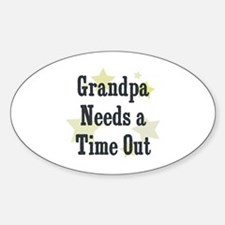 Grandpa Needs a Time Out Oval Decal