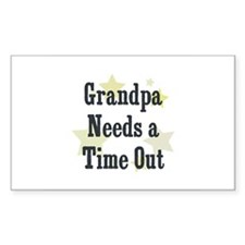 Grandpa Needs a Time Out Rectangle Decal