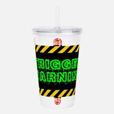 Trigger Warning Acrylic Double-wall Tumbler