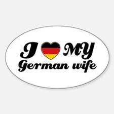 I love my German wife Oval Decal