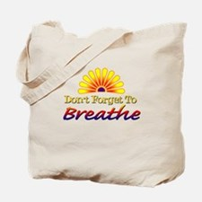 Don't forget to breathe! Tote Bag