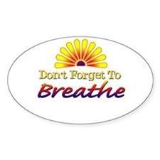Don't forget to breathe! Oval Decal