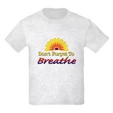 Don't forget to breathe! T-Shirt