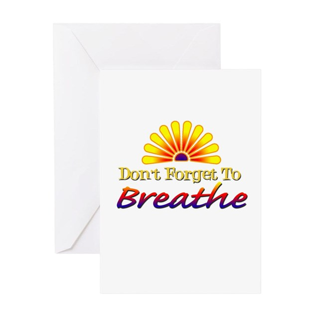 Don't Forget To Breathe! Greeting Card By Creativethought