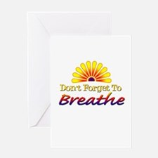 Don't forget to breathe! Greeting Card