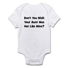 Don't You Wish Your Aunt Was  Infant Bodysuit