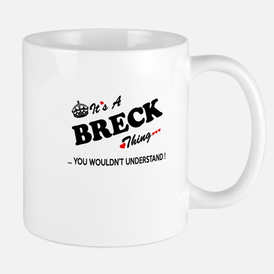 BRECK thing, you wouldn't understand Mugs