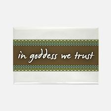 In Goddess We Trust Rectangle Magnet