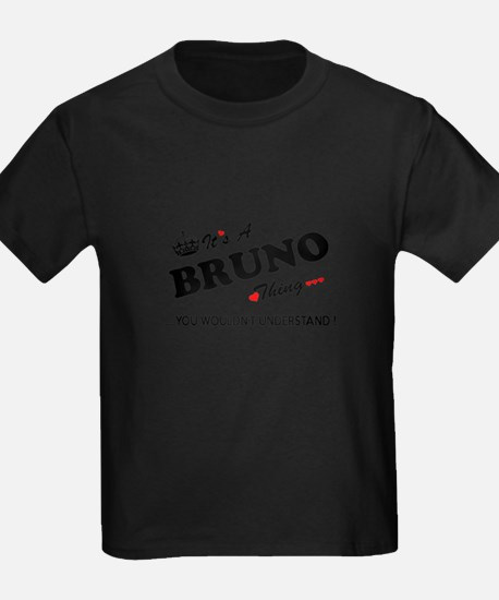 BRUNO thing, you wouldn't understand T-Shirt