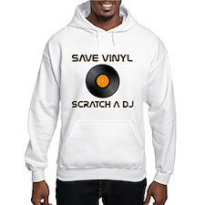 """""""Save Vinyl, Scratch A DJ"""" Hoodie"""
