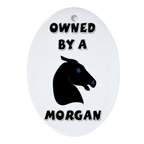 Owned by a Morgan Keepsake (Oval)