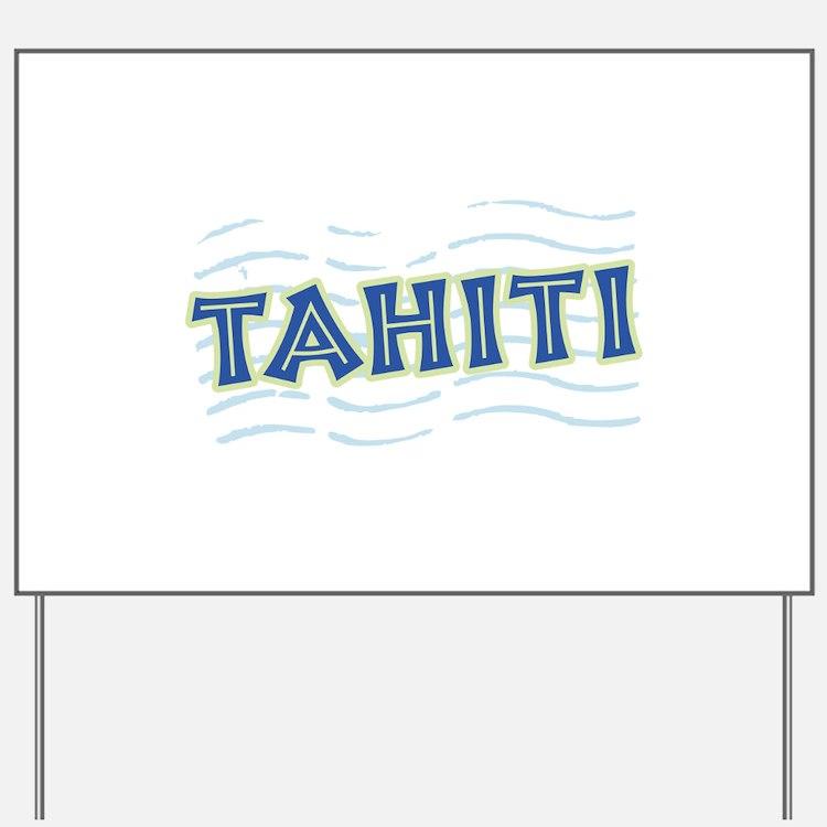 Tahiti Yard Sign
