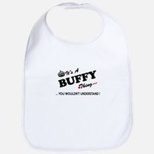BUFFY thing, you wouldn't understand Bib