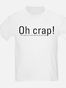 OH CRAP!! T-Shirt