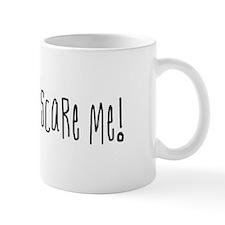 Normal people scare me. Mug
