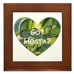 Got Hosta? Framed Tile