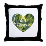Got Hosta? Throw Pillow